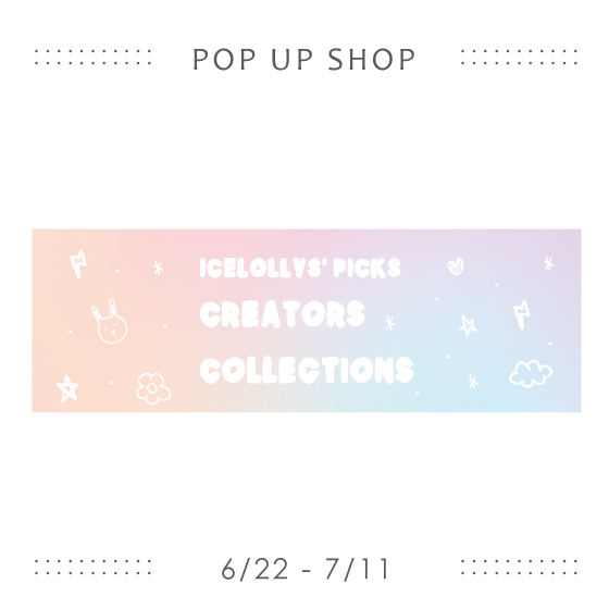 『IceLolly』POP UP SHOP
